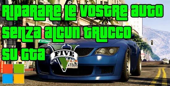 GTA V Segreti - Riparare le vostre auto GRATIS senza alcun trucco
