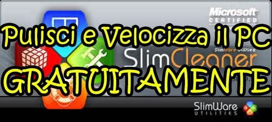 Velocizzare e Pulire il PCGRATIS  - SlimCleaner