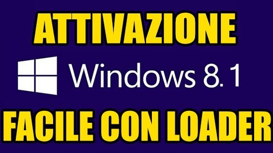 Come attivare Windows 8.1 definitivamente (loader)