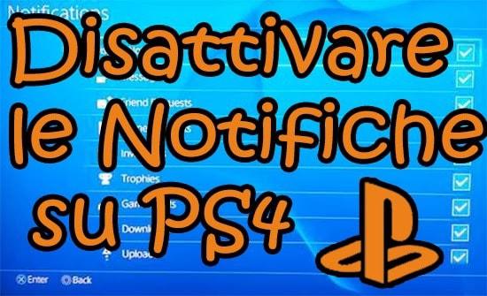 Disattivare le notifiche su PS4
